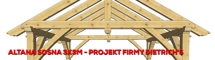 Altana Sosna 3x3m Projekt Firmy Dietrichs Domidrewnopl
